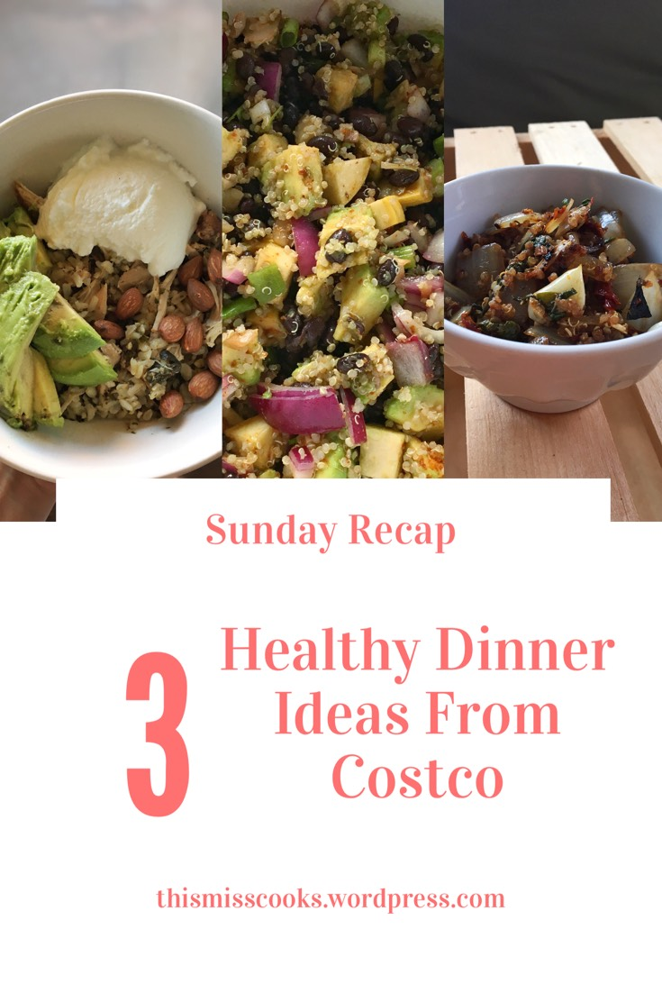 Sunday Recap: 3 Healthy Dinner Ideas From Costco | This Miss Cooks
