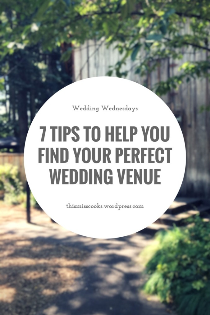 7 Tips to Help You Find Your Perfect Wedding Venue | This Miss Cooks
