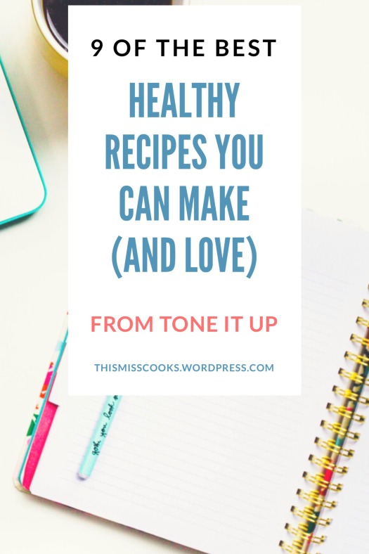 9 of the Best Healthy Recipes You Can Make (and Love) from Tone It Up | This Miss Cooks