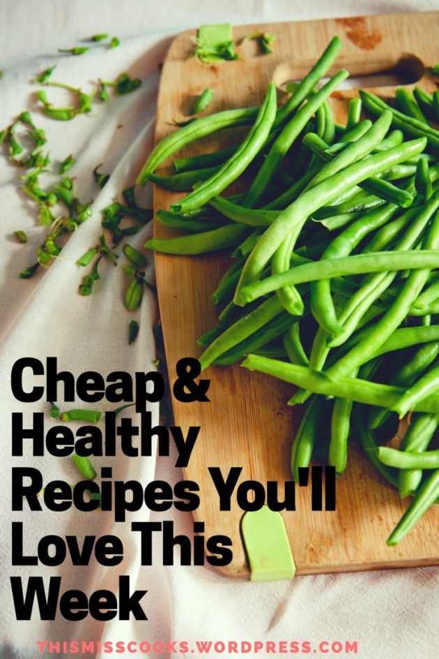 3 of my Favorite Cheap & Healthy Dinner Recipes from Budget Bytes | This Miss Cooks